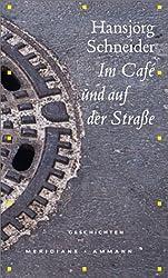 Im Café und auf der Strasse. Geschichten.