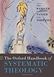 The Oxford Handbook of Systematic Theology (Oxford Handbooks in Religion and Theology)