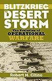 Blitzkrieg to Desert Storm: The Evolution of Operational Warfare (Modern War Studies)