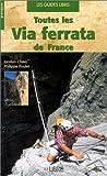 Toutes les via ferrata de France (Les Guides Libris)