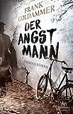 Der Angstmann:... von Frank Goldammer