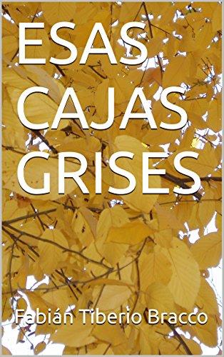 ESAS CAJAS GRISES por Fabián Tiberio Bracco