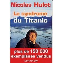 Le Syndrome du Titanic (Documents, Actualités, Société)