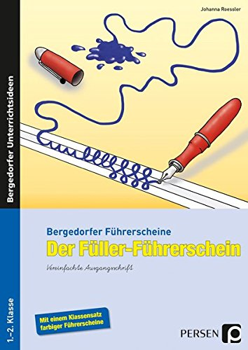 Der Füller-Führerschein - VA: 1. und 2. Klasse (Bergedorfer® Führerscheine)