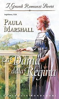 La dama della regina (Italian Edition) par [Marshall, Paula]