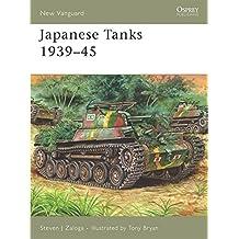 Japanese Tanks 1939-45 (New Vanguard, Band 137)