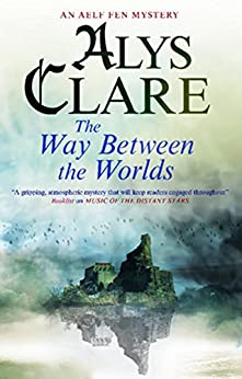 Way Between the Worlds (An Aelf Fen Mystery) by [Clare, Alys]