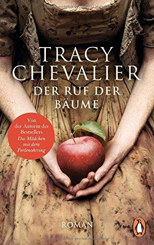 Chevalier, Tracy: Der Ruf der Bäume