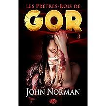 Les Prêtres-Rois de Gor: Gor, T3
