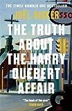 Truth about the Harry Quebert Affair (The) | Dicker, Joël (1985-....). Auteur