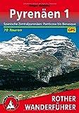 Pyrenäen 1: Spanische Zentralpyrenäen: Panticosa bis Benasque. 70 Touren. Mit GPS-Tracks. (Rother Wanderführer) - Roger Büdeler