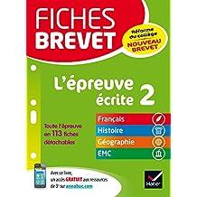 Fiches brevet L'épreuve écrite 2 : fiches de révision en français, histoire-géographie, EMC