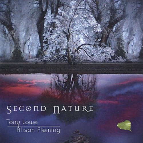 Second Nature By Tony Lowe And Alison Fleming On Amazon Music
