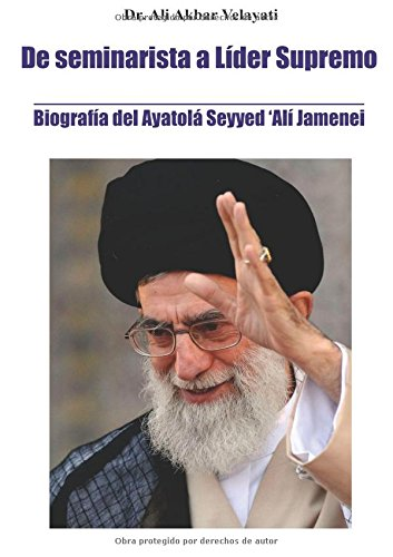 de-seminarista-a-lider-supremo-biografia-del-ayatola-seyyed-ali-jamenei