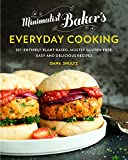 Minimalist Bakers Everyday Cooking: 101 Entirely Plant-based, Mostly Gluten-Free, Easy and Delicious Recipes