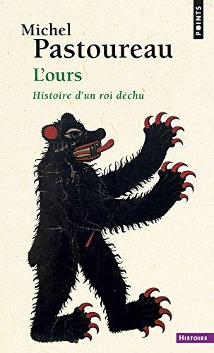 L'Ours. Histoire d'un roi dchu