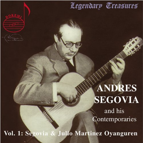 Segovia and his Contemporaries, Volume 1 by Andres Segovia (2004-03-22)