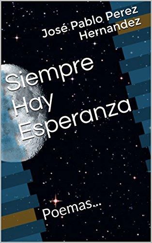 Siempre Hay Esperanza por José Pablo Perez Hernandez