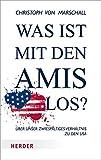 Was ist mit den Amis los?: Über unser zwiespältiges Verhältnis zu den USA