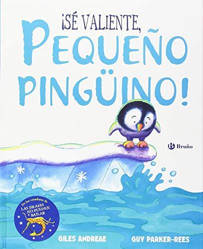 ¡Sé valiente, pequeño pingüino! (Castellano - A Partir De 3 Años - Álbumes - Otros Álbumes) por Giles Andreae