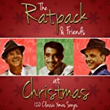 The Rat Pack and Friends at Christmas - 120 Classic Xmas Songs