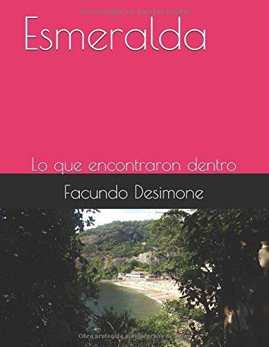 Esmeralda: Lo que encontraron dentro por Facundo Martín Desimone