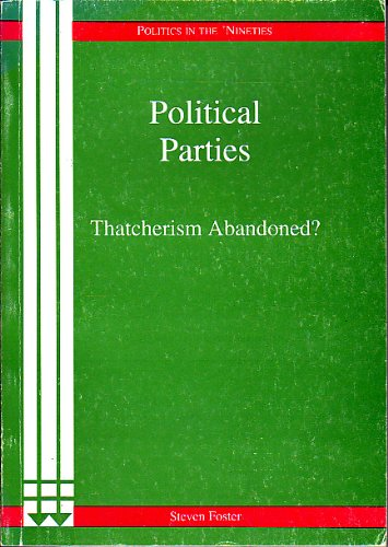 Political Parties: Thatcherism Abandoned? (Politics in the Nineties) por Steven Foster