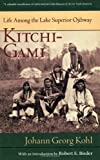 Front cover for the book Kitchi-Gami : life among the Lake Superior Ojibway by Johann G. Kohl