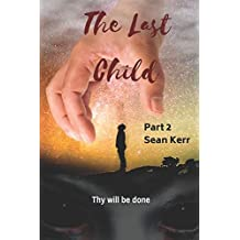 The Last Child part 2: A Contemporary Horror thriller steeped in occult and supernatural mystery.