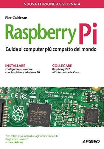Raspberry Pi. Guida al computer pi compatto del mondo