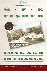 Long Ago In France: The Years In Dijon (Destinations) by M.F.K. Fisher (1992-02-15)