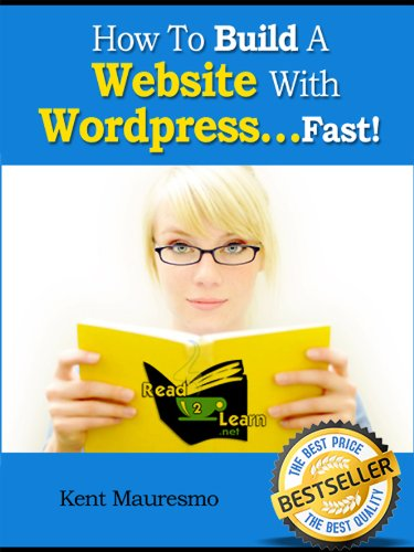 How To Build A Website With Wordpress...Fast! (Read2Learn Guides) (English Edition) (Kent Mauresmo)