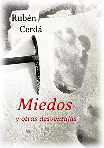 Miedos y otras desventajas por Rubén Cerdá Berenguer