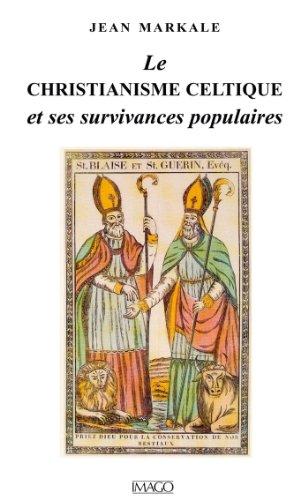 Le christianisme celtique et ses surviva...