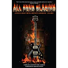 All Pens Blazing: A Rock & Heavy Metal Writer's Handbook, Vol. 1