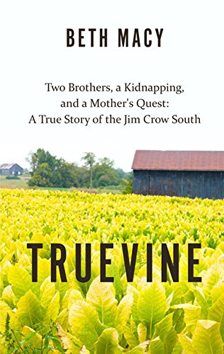 Truevine: Two Brothers, a Kidnapping, and a Mother's Quest: A True Story of the Jim Crow South (Thorndike Press Large Print Peer Picks) (Nc-pick)