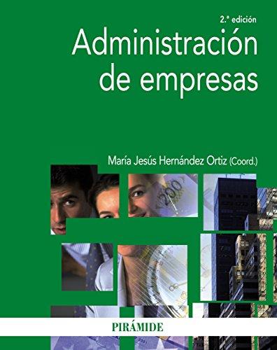Administración de empresas (Economía Y Empresa) por María Jesús Hernández Ortiz