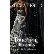 Touching Eternity (Touch Saga)