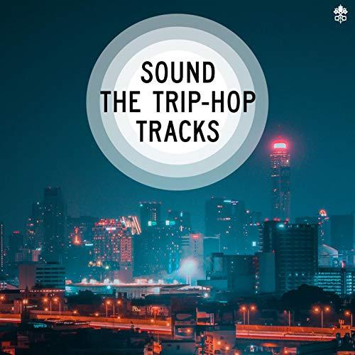 Sound the Trip-Hop Tracks