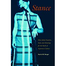 Stance: Ideas about Emotion, Style, and Meaning for the Study of Expressive Culture (Music Culture)