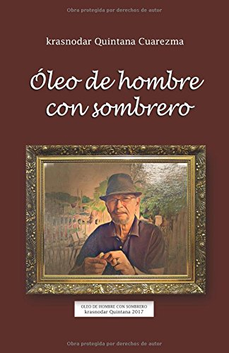Óle de hombre con sombrero: Escritos por krasnodar Quintana Cuarezma