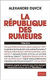 Image de La République des rumeurs. 1958-2016
