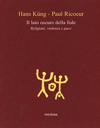 Il lato oscuro della fede. Religioni, violenza e pace (Le api) por Hans Küng