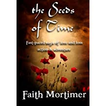 The Seeds of Time: Fast Paced Saga of Love & Loss, Action & Adventure (The Crossing Book 1)
