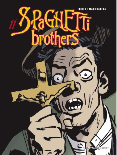 Spaghetti Brothers, Tome 11 :
