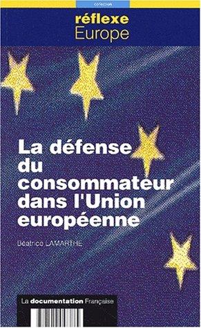 La défense du consommateur dans l'Union européenne par Béatrice Lamarthe