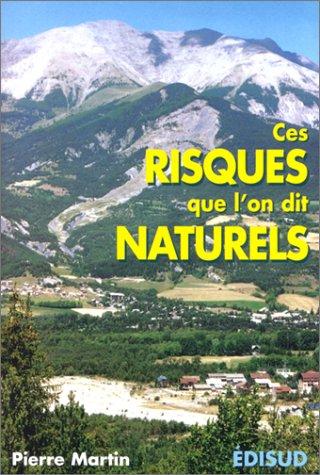 Ces risques que l'on dit naturels par Pierre Martin