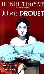 Juliette Drouet de Henri Troyat
