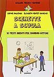 Scenette a scuola. 10 testi inediti per bambini-attori