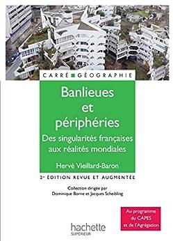 Banlieues et périphéries (Carré Géographie) par [Borne, Dominique, Scheibling, Jacques, Vieillard-Baron, Hervé]